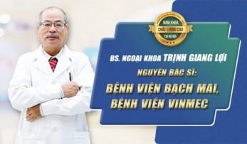 Bác sĩ ngoại khoa Trịnh Giang Lợi